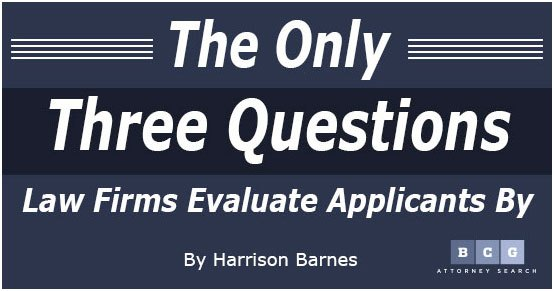 The Only Three Questions Law Firms Evaluate Applicants By