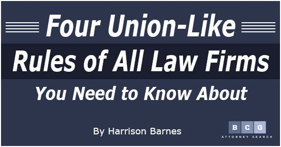 Four Union-Like Rules of All Law Firms You Need to Know About