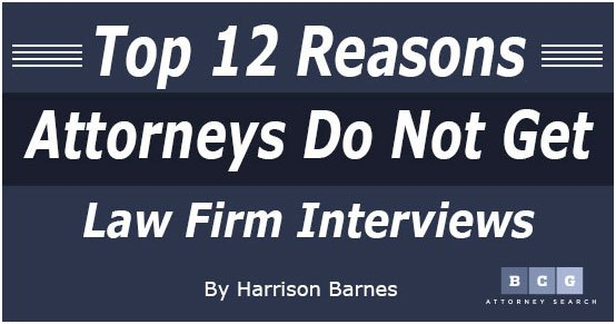 Top 12 Reasons Attorneys Do Not Get Law Firm Interviews