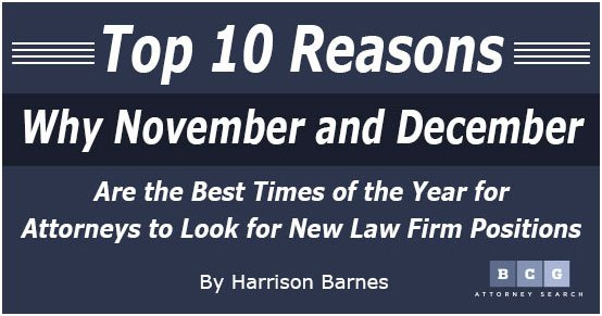 Top 10 Reasons Why November and December Are the Best Times of the Year for Attorneys to Look for New Law Firm Positions