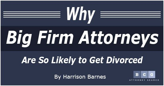 Why Big Firm Attorneys Are So Likely to Get Divorced