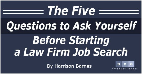 The Five Questions to Ask Yourself Before Starting a Law Firm Job Search
