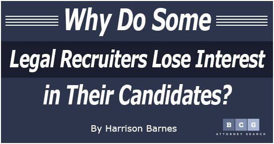 Why Do Some Legal Recruiters Lose Interest in Their Candidates?